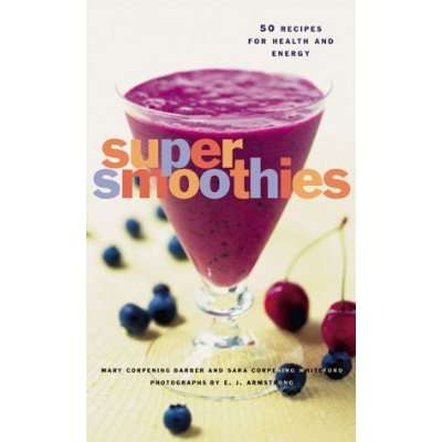 Super Smoothies Recipe Book